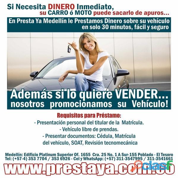 Necesitas Dinero en Tu Carro o Moto en Medellin