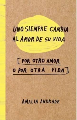 Uno siempre cambia el amor de su vida libro sucedaneo