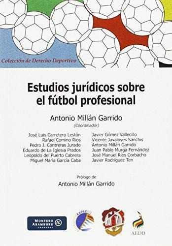 Estudios juridicos sobre el futbol profesional + bono dcto