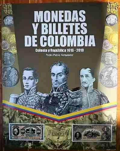 Catalogo monedas-billetes de colombia 1616-2019 envio inclui