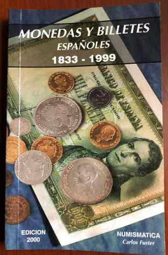 Catálogo de monedas y billetes españoles 1833-1999