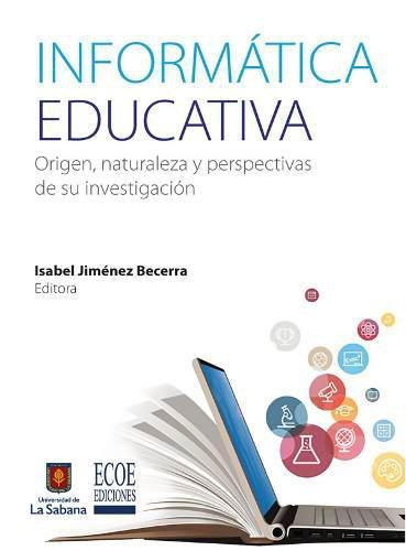 Informática educativa. origen, naturaleza y perspectivas de