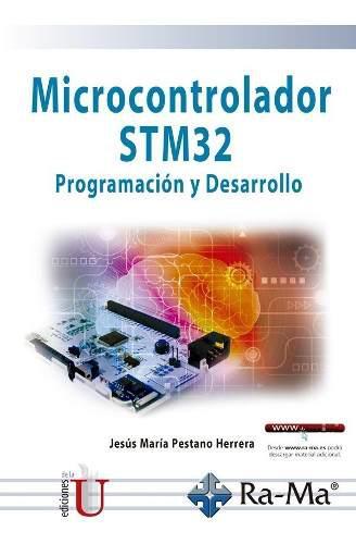 Microcontrolador stm32. programación y desarrollo