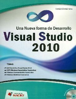 Visual studio 2010. una nueva forma de desarrollo (incluye c