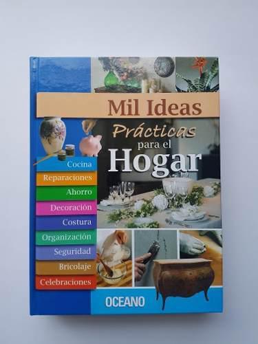 Mil Ideas Prácticas Para El Hogar