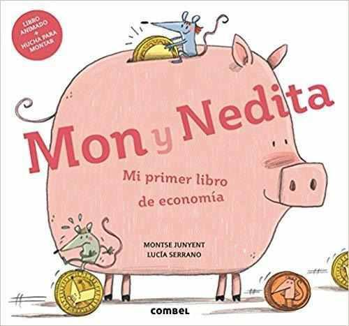Mon Y Nedita. Mi Primer Libro De Economía (español)