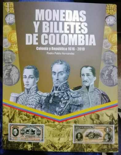 Catalogo de billetes y monedas de colombia 1616-2019, nuevo