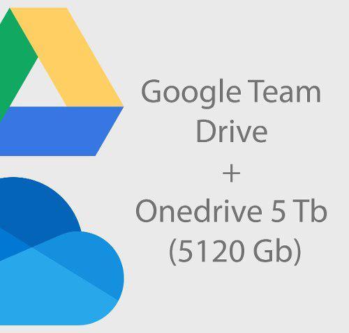 Google drive ilimitado - team drive + onedrive 5 tb (5120 gb
