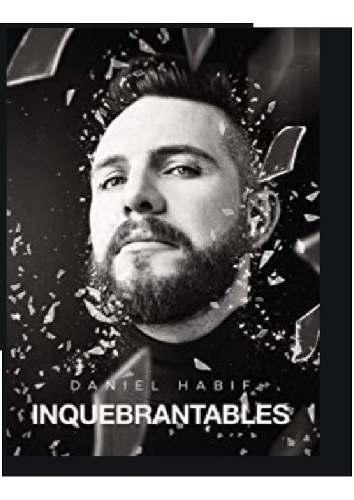 Inquebrantables libro nuevo daniel habif