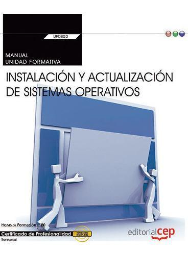 Manual Instalacion Y Actualizacion De Sistemas Operativos