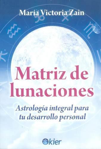 Matriz De Lunaciones. Astrología Integral Para Tu