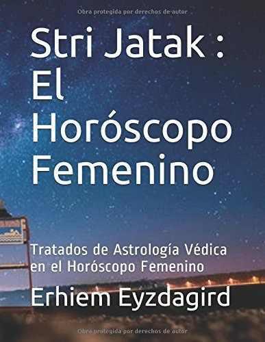 Stri Jatak: El Horoscopo Femenino: Tratados De Astrologia Ve