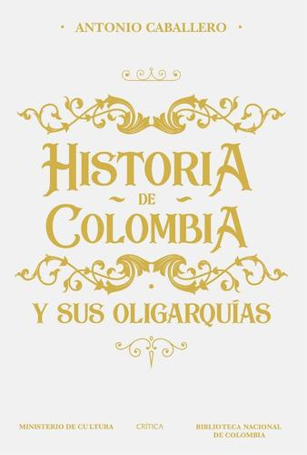 Historia de colombia y sus oligarquías