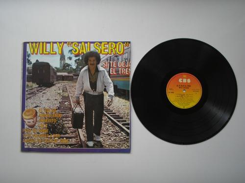Lp Vinilo Willy Salsero Si Te Deja El Tren Promoc Colomb1982