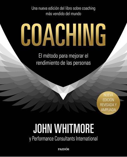 Coaching. El Método Para Mejorar El Rendimiento De Las