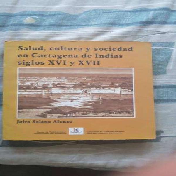 Salud, cultura y sociedad en cartagena en los siglos xvi y