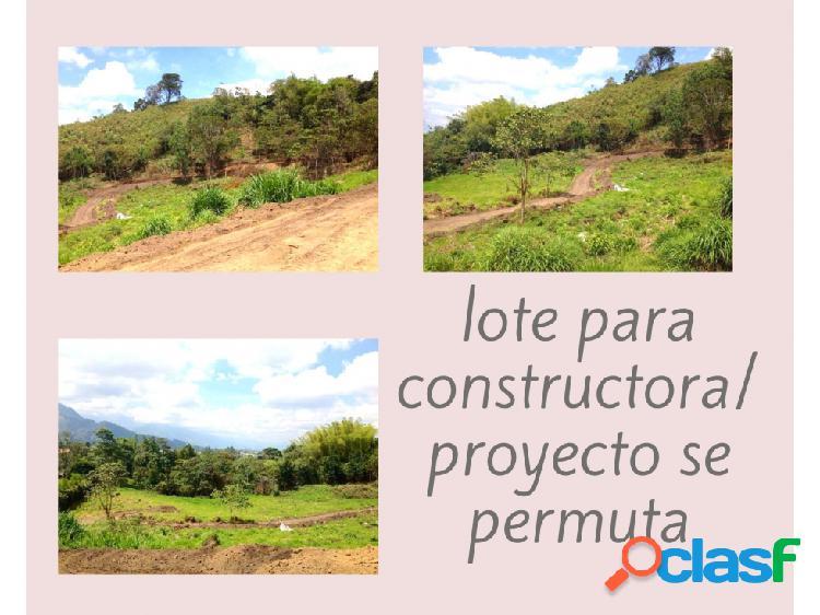Lote para constructora / proyecto se permuta 5236