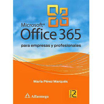 Microsoft office 365 para empresas y profesionales alfaomega