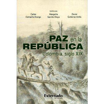 Paz en la república. colombia, siglo xix