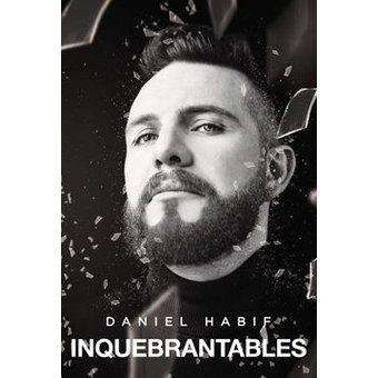 Inquebrantables. Daniel Habif