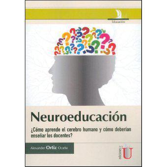Neuroeducación ¿cómo aprende el cerebro humano y cómo